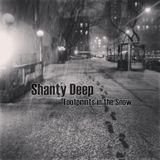 Shanty Deep - Footprints in the Snow