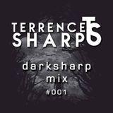 DarkSharp Mix #001 - Mixed by Terrence Sharp