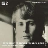 Lavender Kite Audio Research Hour w/ Barnaby Bennett - 3rd May 2018