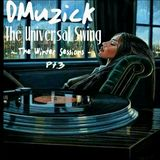 DMuzick - The Universal Swing (The Winter Sessions 2019) Pt. 3