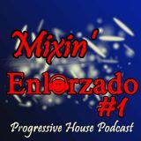 Mixin' Enlorzado #1
