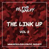@DJ_Bailey1 x DJ TY-B - The Link Up (Vol Two)