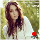 early morning breaks june 2014