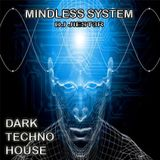 Mindless System [Dark - Techno - House] - DJ JIEST3R