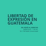 06 MAYO 2015 - Estado de la libertad de expresión en Guatemala