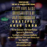 TURNTABLISM! The Art Of Manipulating SOUND. Strictly Vinyl DJ Set - JoJo Baghdassarian Grateful Hour