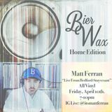 BierWax Home Edition: Live From Bed-Stuy - All Vinyl (04-10-20)