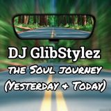 DJ GlibStylez - The SOUL Journey (From Yesterday & Today)