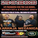 Programa Live On The Rocks - Entrevista com Laranja Mecânica