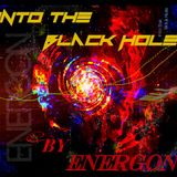 ENERGON - Into The Black Hole - April 2015