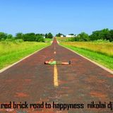 Red brick road to happyness, nikolai dj