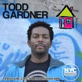 Todd Gardner The House Party Radio Show on NYCHOUSERADIO.COM 2017 EP2