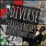 Diverse Frequencies 3rd November 2018