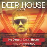 DEEP HOUSE SET 3 - AHMET KILIC