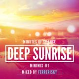Minutes Of Silence [ DEEP SUNRISE ] Minimix # 1
