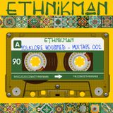 Ethnikman - Folklore Housified Mixtape #002 - Ethnic House