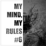 MY MIND, MY RULES  #6
