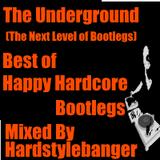 The Underground - Best of Happy Hardcore Bootlegs(Mixed bx Hardstylebanger)