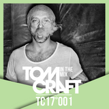 "Tomcraft - in the mix - TC17°001 - incl. my single ""What Does It Feel Like"""