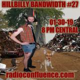 Hillbilly Bandwidth #27 01-30-19