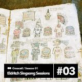 Omacatl - Eldritch Singsong Sessions #1.3