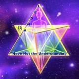 """""""Have Not the UnderStanding"""" w/dj @ngel"""