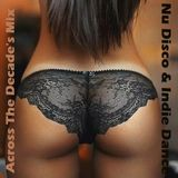 This Is Nu Disco & Indie Dance (Decade's Mix) #010