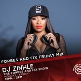 FORBES & FIX FRIDAY MIX - DJ ZINHLE - 15 MAR