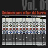 Sesiones para el bar del barrio (vol. 01)