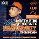 Mista Bibs - #BlockParty Episode 58 (Current R&B & Hip Hop) Follow me on Twitter @MistaBibs
