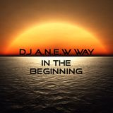 In The Beginning (AKA.. Vol. 5) [Premiered In A New Mix Doubleheader On DI.fm July 29th 2014]
