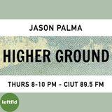 Higher Ground - March 13/14