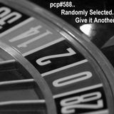 PCP#588... Randomly Selected....Give It Another Spin...