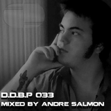 Digital Delight Podcast 033 (mixed by Andre Salmon)