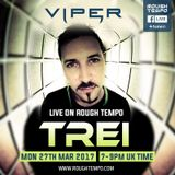 Trei (Viper Recordings, Uprising Records, SOM Music) @ Rough Tempo Internet Radio (27.03.2017)