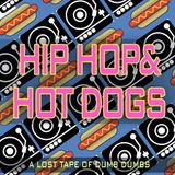 HIP HOP & HOT DOGS: A Lost Tape of Dumb-Dumbs