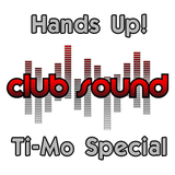 Hands Up! Club Sounds Ti-Mo Special