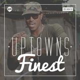 Uptowns Finest Podcast // 10.04.2014