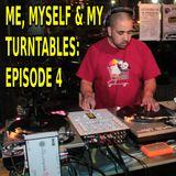 Me, Myself & My Turntables: Episode IV