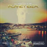 Planet Ibiza - All about the Island - Compiled & mixed by HENRICKDJ
