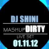 DJ Shini - Mashup Dirty