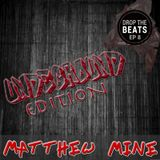 Matthew Mine - Drop The Beats EP 8 - Underground Edition Part 1