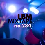 LBM Mixtape No. 234