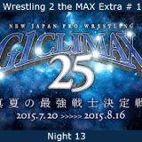W2M Extra # 19:  NJPW G1 Climax 25 Night 13