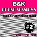 B&K - House Sessions - #2 ( September 2016 )