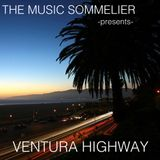 "THE MUSIC SOMMELIER -presents- ""VENTURA HIGHWAY"" a hot 70's soft rock mix!"