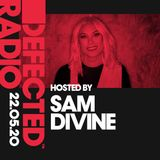 Defected Radio Show presented by Sam Divine - 22.05.20