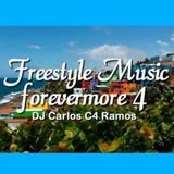 Freestyle Forevermore 4 - DJ Carlos C4 Ramos