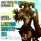 EVE-Lektronights One Year - Wk 13 Ep 02