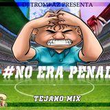 DJ TROMPAZ PRESENTA.. #NO ERA PENAL VOL.1 TEJANO MIX